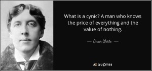 quote-what-is-a-cynic-a-man-who-knows-the-price-of-everything-and-the-value-of-nothing-oscar-wilde-31-45-63